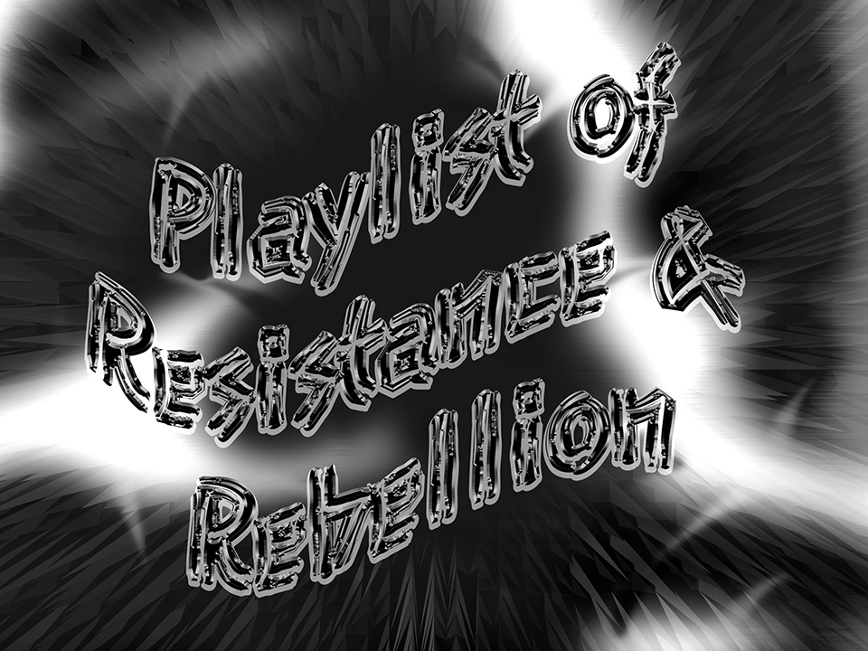 Playlist of Resistance and Rebellion
